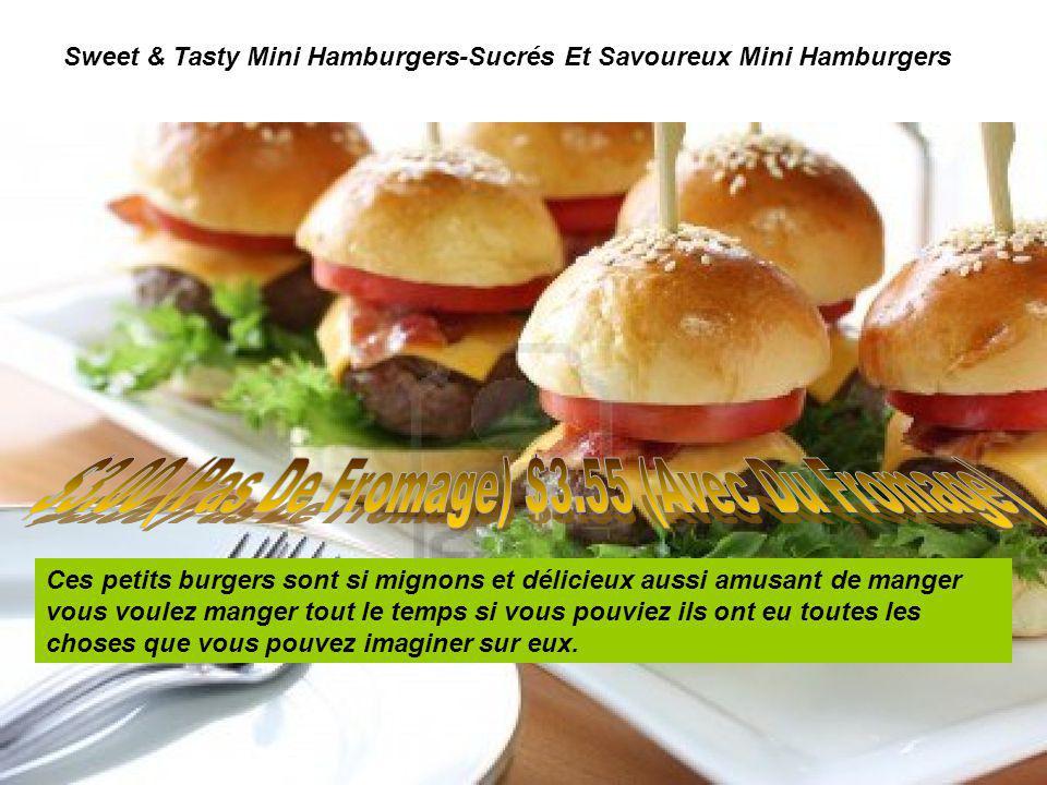 Sweet & Tasty Mini Hamburgers-Sucrés Et Savoureux Mini Hamburgers Ces petits burgers sont si mignons et délicieux aussi amusant de manger vous voulez