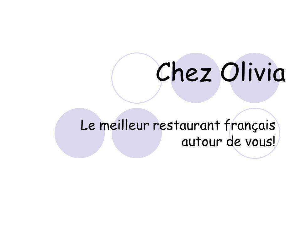 Chez Olivia Le meilleur restaurant français autour de vous!