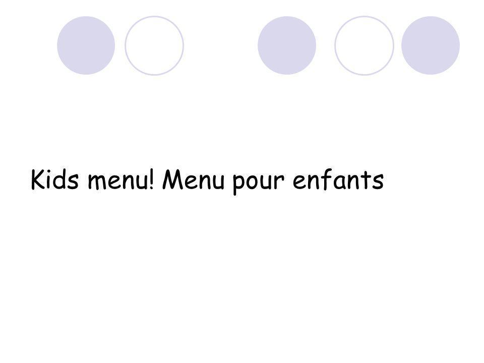 Kids menu! Menu pour enfants