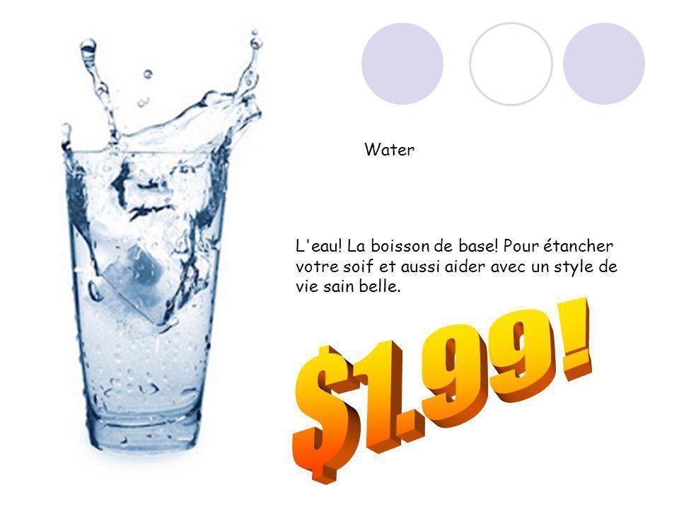 Water L eau. La boisson de base.