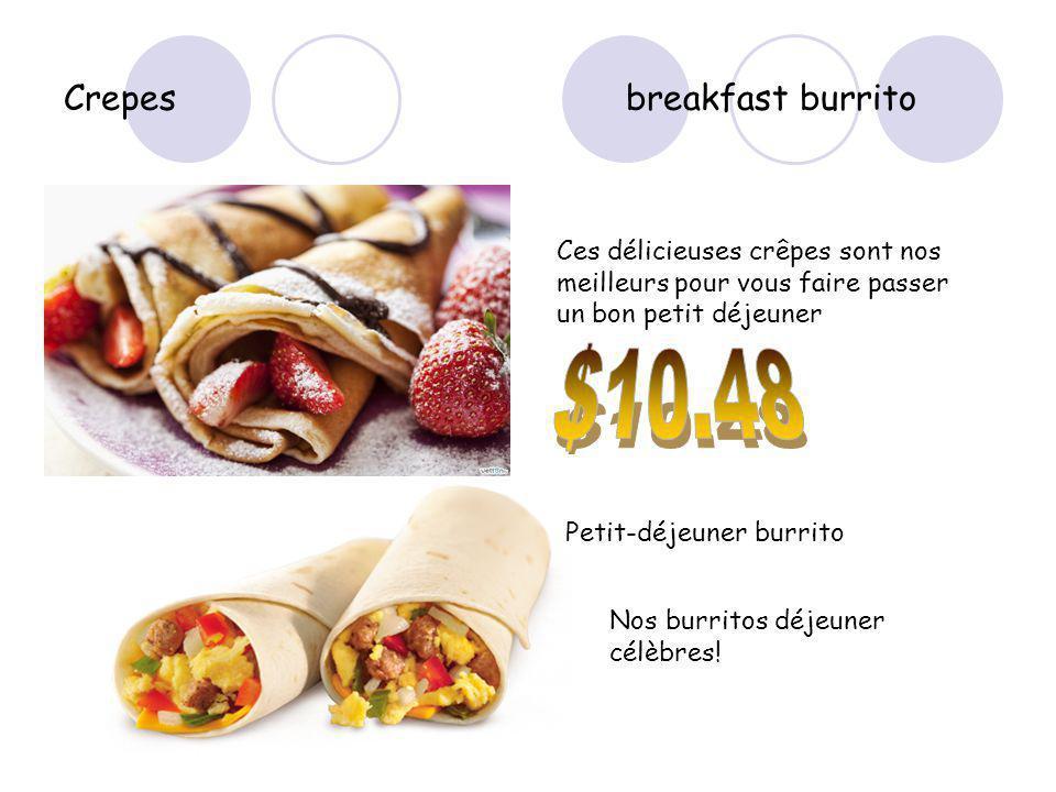 Crepes breakfast burrito Ces délicieuses crêpes sont nos meilleurs pour vous faire passer un bon petit déjeuner Petit-déjeuner burrito Nos burritos déjeuner célèbres!