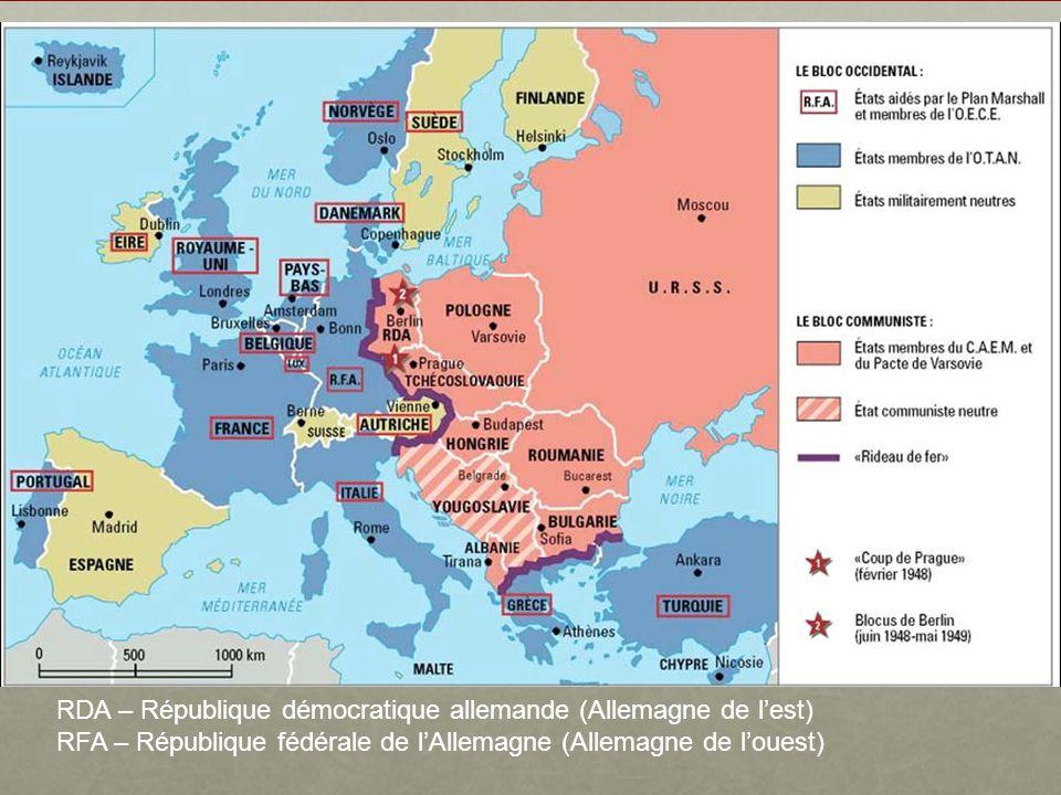 RDA – République démocratique allemande (Allemagne de lest) RFA – République fédérale de lAllemagne (Allemagne de louest)