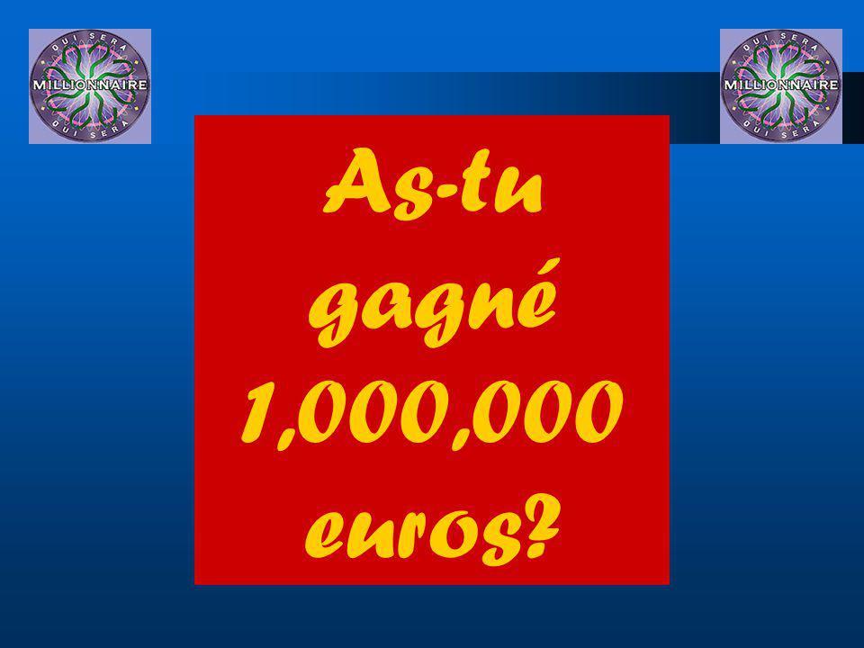 As-tu gagné 1,000,000 euros?