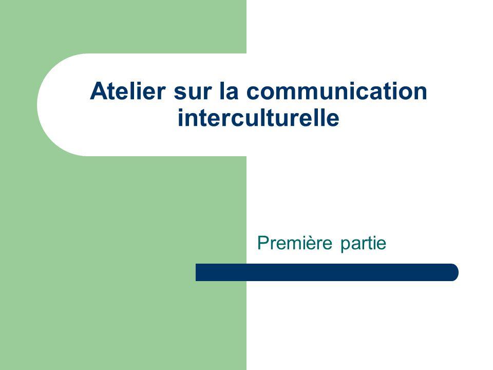 Atelier sur la communication interculturelle Première partie