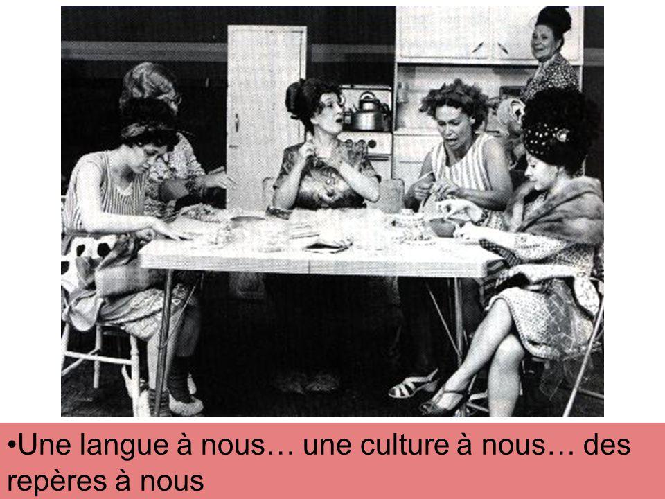 Une langue à nous… une culture à nous… des repères à nous
