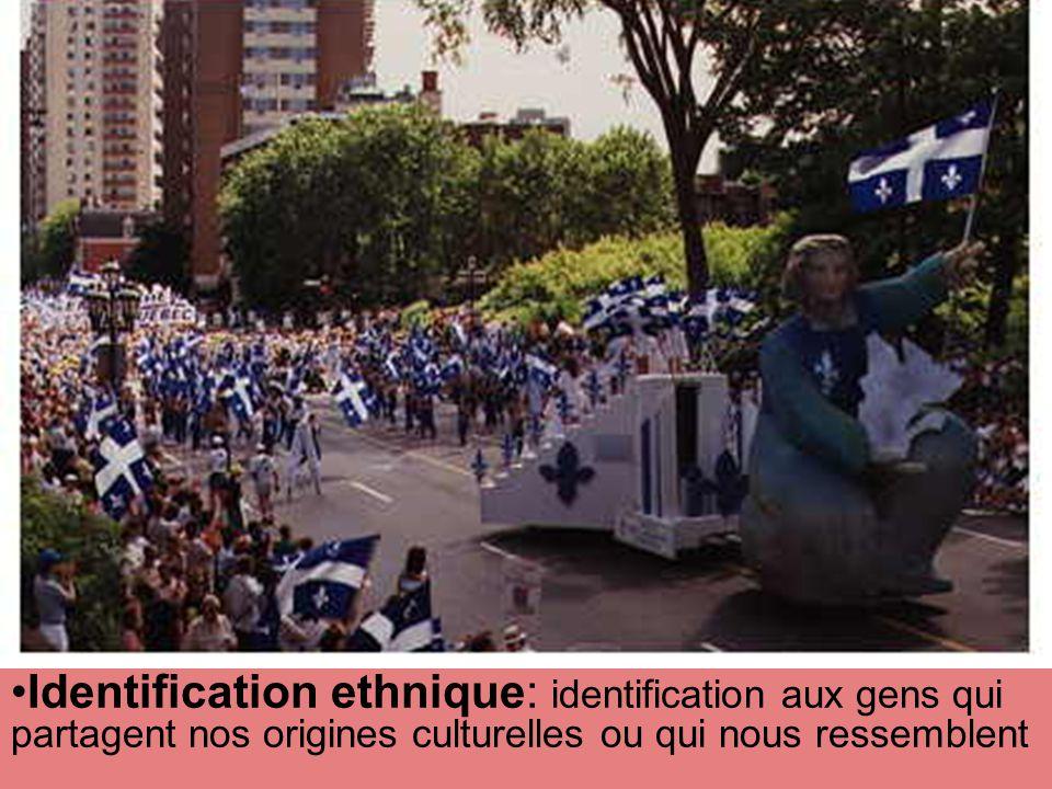 Identification ethnique: identification aux gens qui partagent nos origines culturelles ou qui nous ressemblent