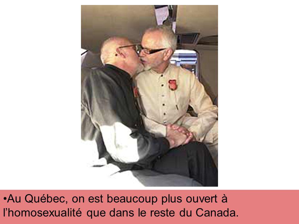 Au Québec, on est beaucoup plus ouvert à lhomosexualité que dans le reste du Canada.