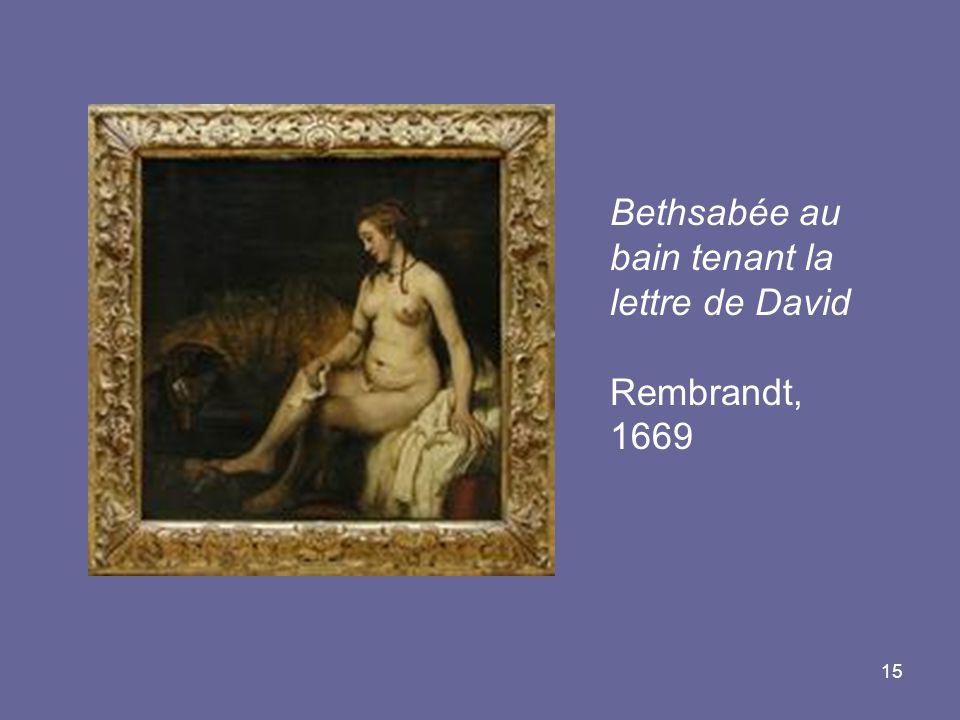 15 Bethsabée au bain tenant la lettre de David Rembrandt, 1669