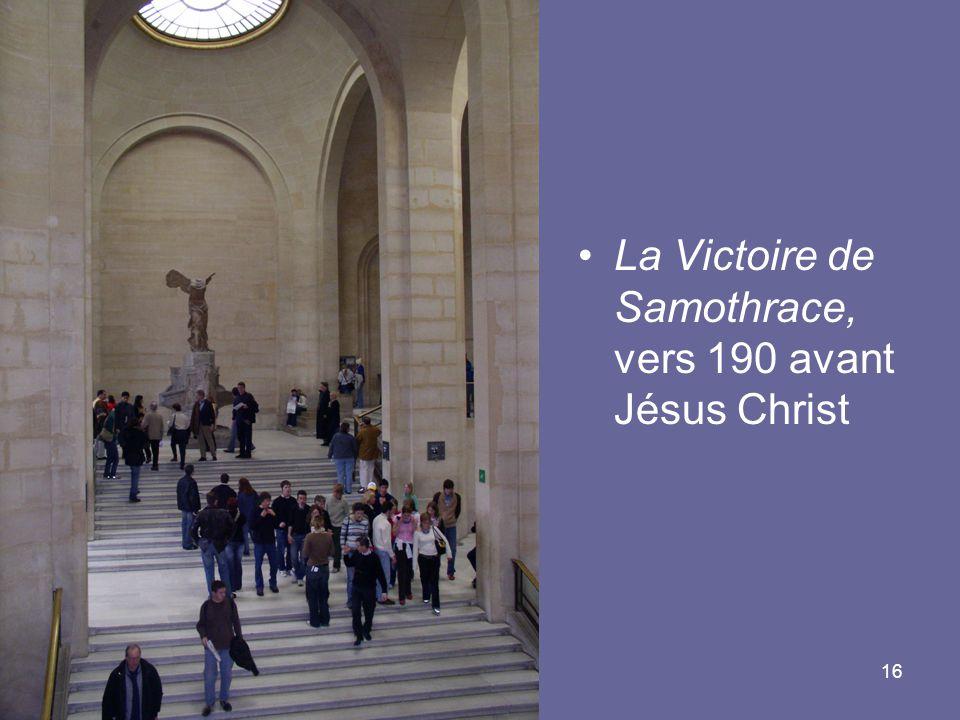 16 La Victoire de Samothrace, vers 190 avant Jésus Christ