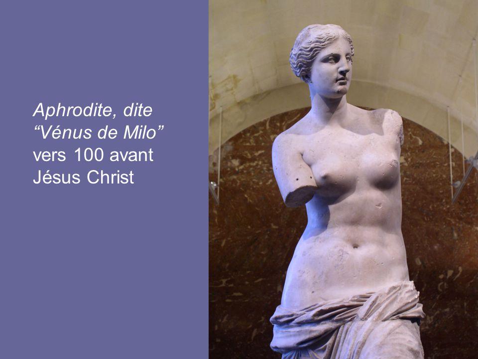 17 Aphrodite, dite Vénus de Milo vers 100 avant Jésus Christ
