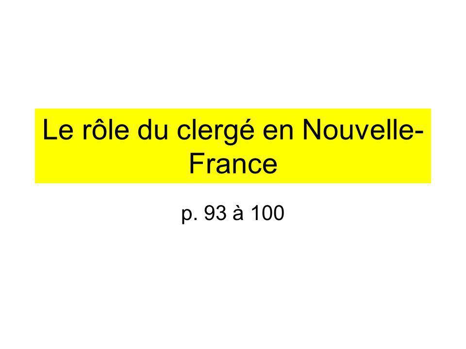 Le rôle du clergé en Nouvelle- France p. 93 à 100