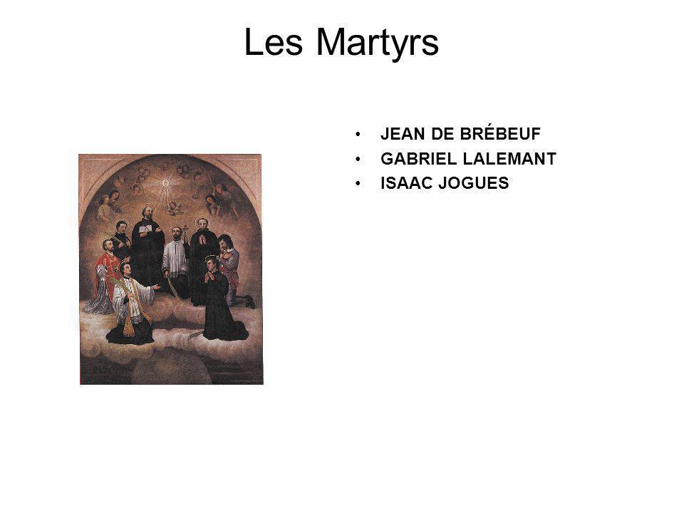 Les Martyrs JEAN DE BRÉBEUF GABRIEL LALEMANT ISAAC JOGUES