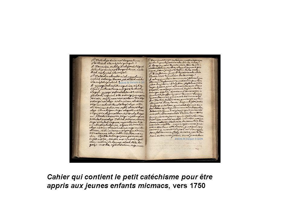 Cahier qui contient le petit catéchisme pour être appris aux jeunes enfants micmacs, vers 1750