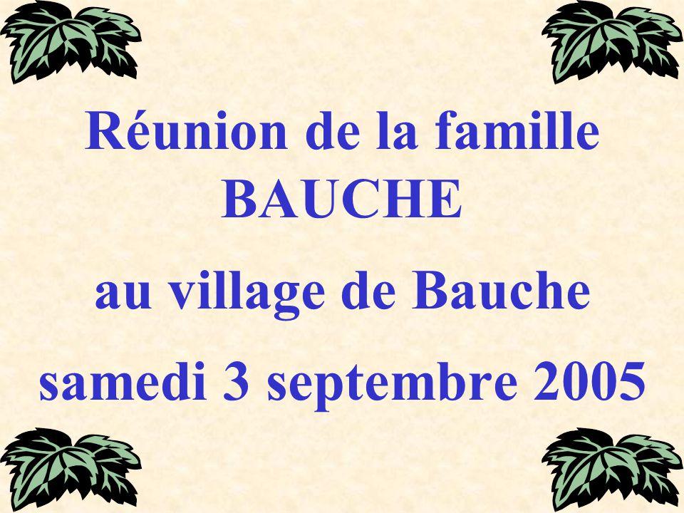 Réunion de la famille BAUCHE au village de Bauche samedi 3 septembre 2005