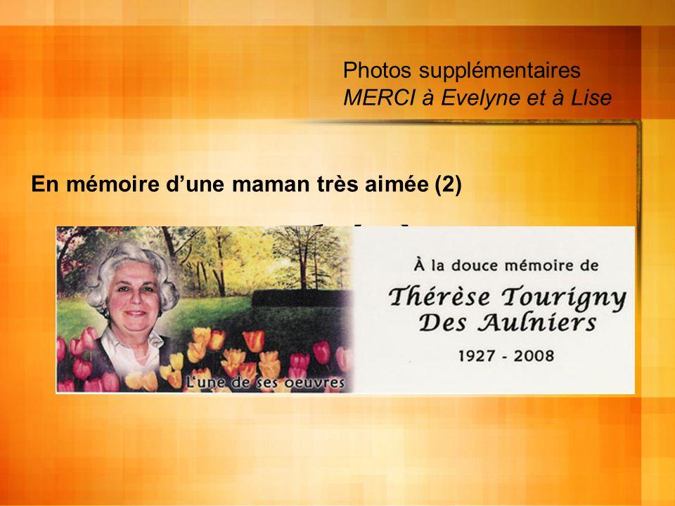 Thérèse En mémoire dune maman très aimée (2) Photos supplémentaires MERCI à Evelyne et à Lise