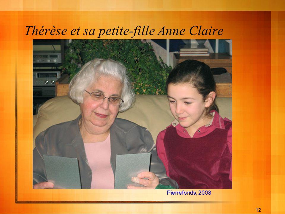 12 Thérèse et sa petite-fille Anne Claire Pierrefonds, 2008