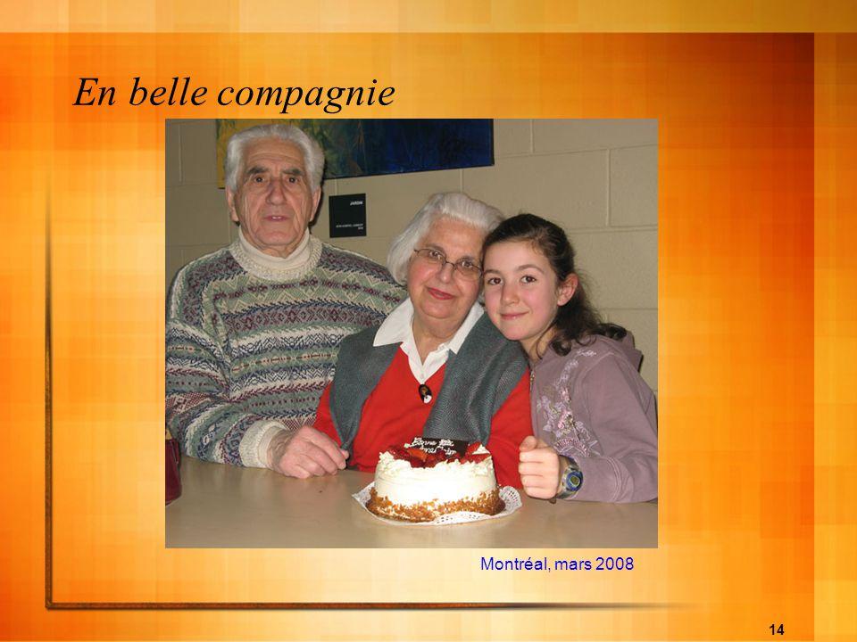 14 Montréal, mars 2008 En belle compagnie