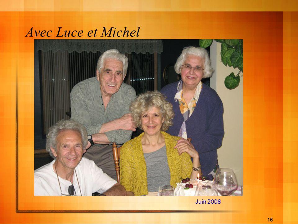 16 Avec Luce et Michel Juin 2008