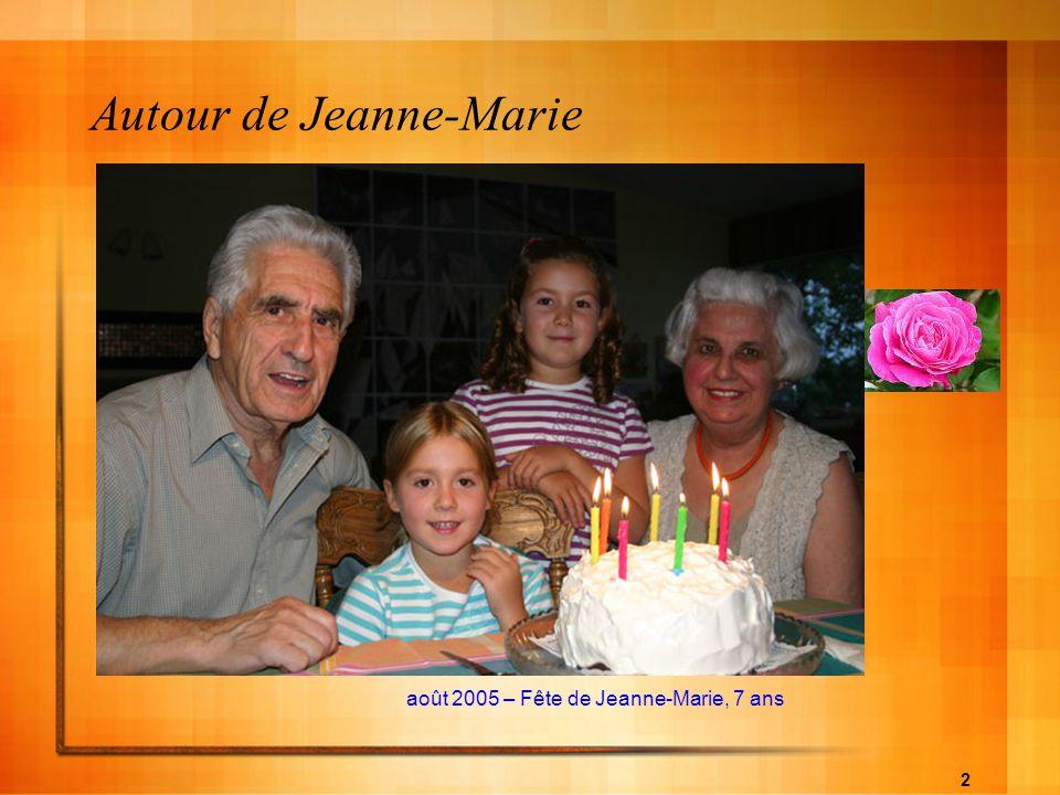 2 Autour de Jeanne-Marie août 2005 – Fête de Jeanne-Marie, 7 ans