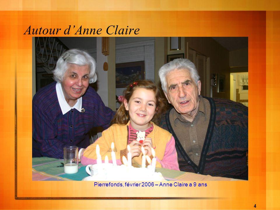 4 Autour dAnne Claire Pierrefonds, février 2006 – Anne Claire a 9 ans
