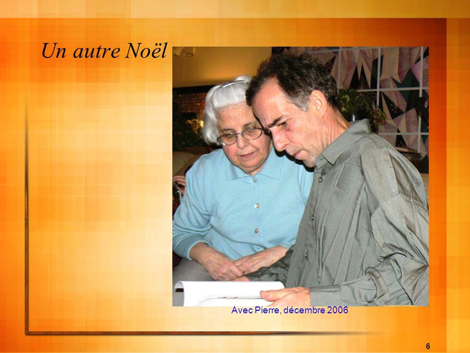 6 Un autre Noël Avec Pierre, décembre 2006