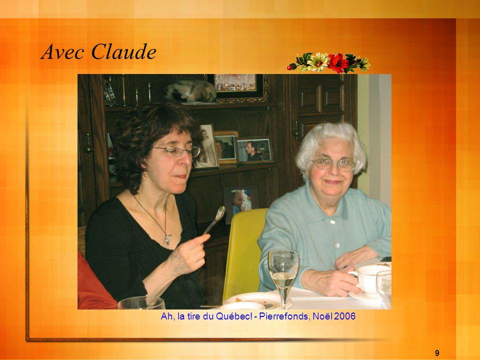 9 Ah, la tire du Québec! - Pierrefonds, Noël 2006 Avec Claude