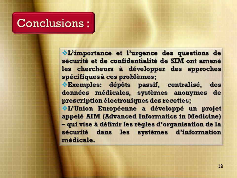 Conclusions : Limportance et lurgence des questions de sécurité et de confidentialité de SIM ont amené les chercheurs à développer des approches spéci