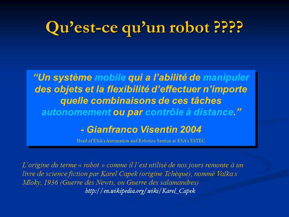 Quest-ce quun robot ???? Lorigine du terme « robot » comme il lest utilisé de nos jours remonte à un livre de science fiction par Karel Capek (origine