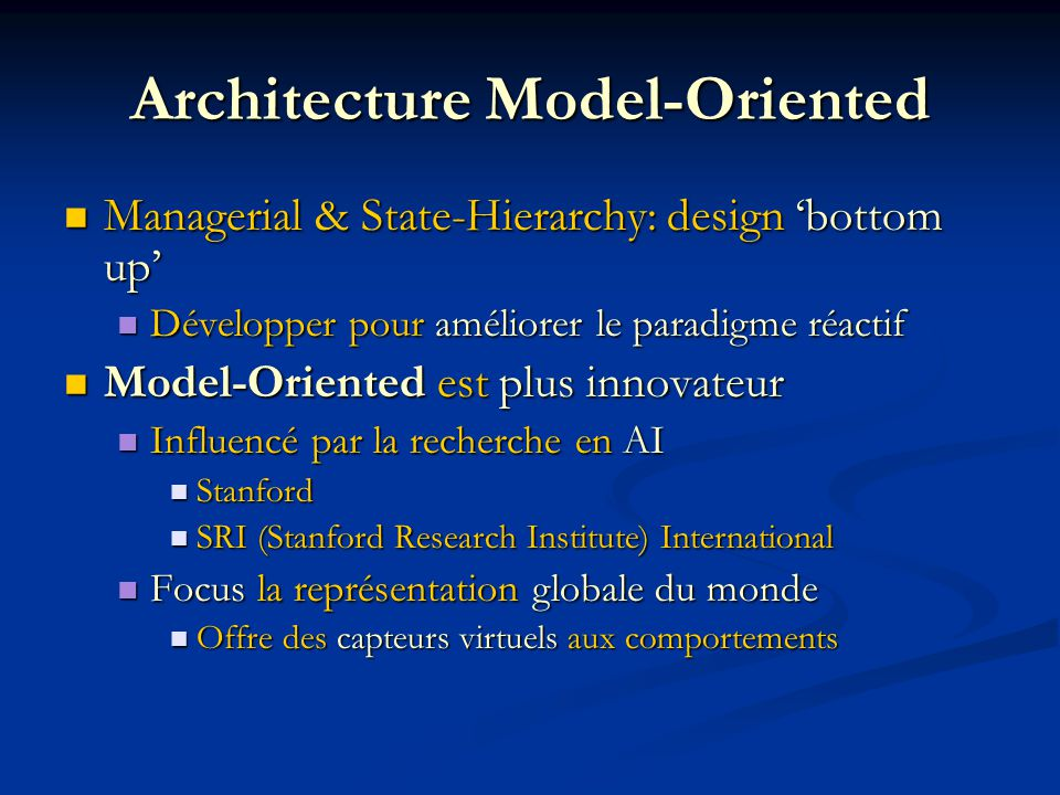 Architecture Model-Oriented Managerial & State-Hierarchy: design bottom up Managerial & State-Hierarchy: design bottom up Développer pour améliorer le