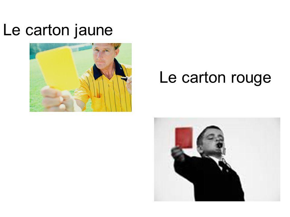 Le carton jaune Le carton rouge