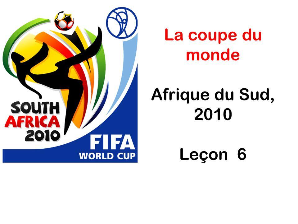 La coupe du monde Afrique du Sud, 2010 Leçon 6