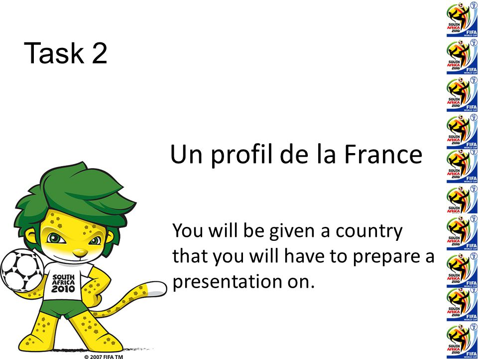 Un profil de la France You will be given a country that you will have to prepare a presentation on.