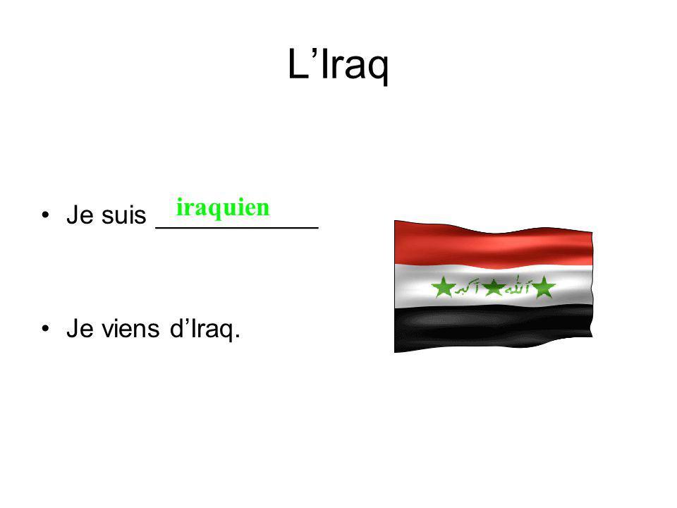 LIraq Je suis ___________ Je viens dIraq. iraquien