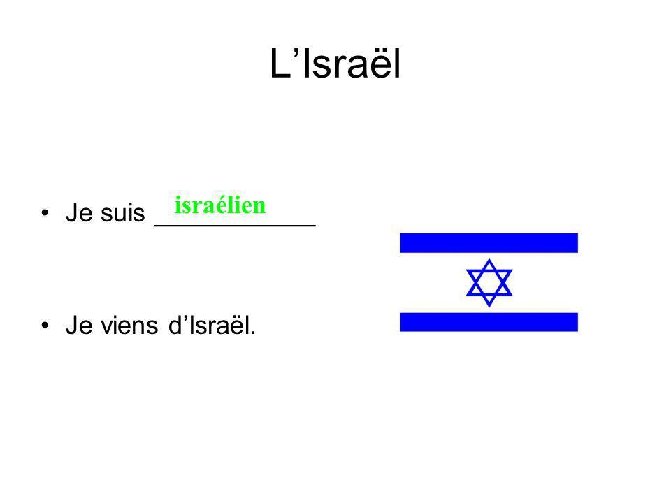 LIsraël Je suis ___________ Je viens dIsraël. israélien
