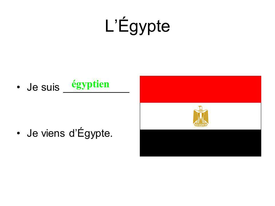 LÉgypte Je suis ___________ Je viens dÉgypte. égyptien