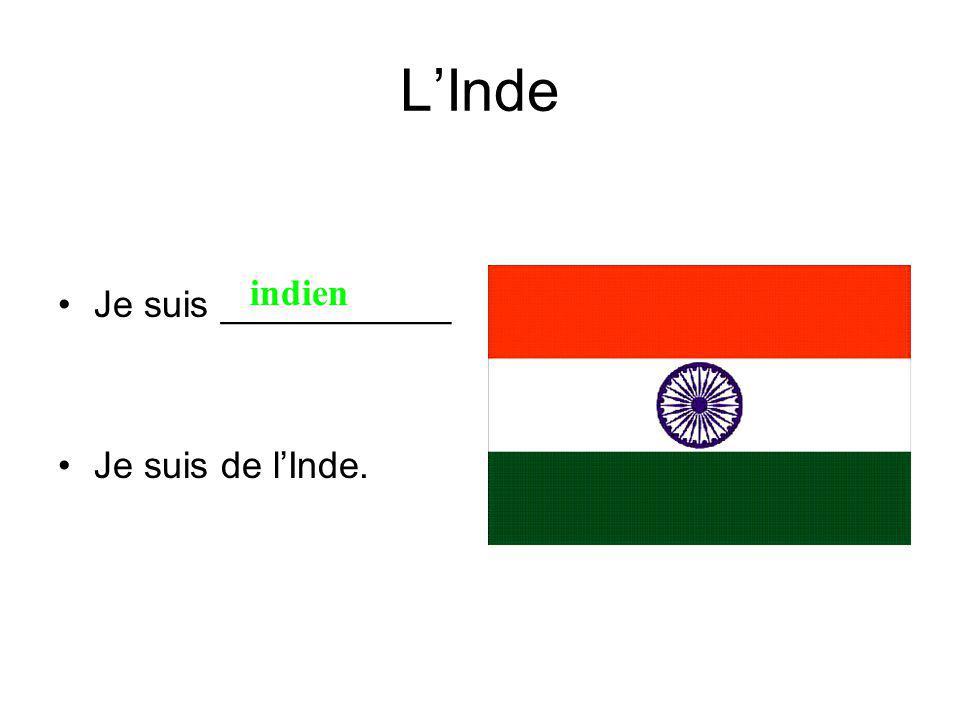 LInde Je suis ___________ Je suis de lInde. indien