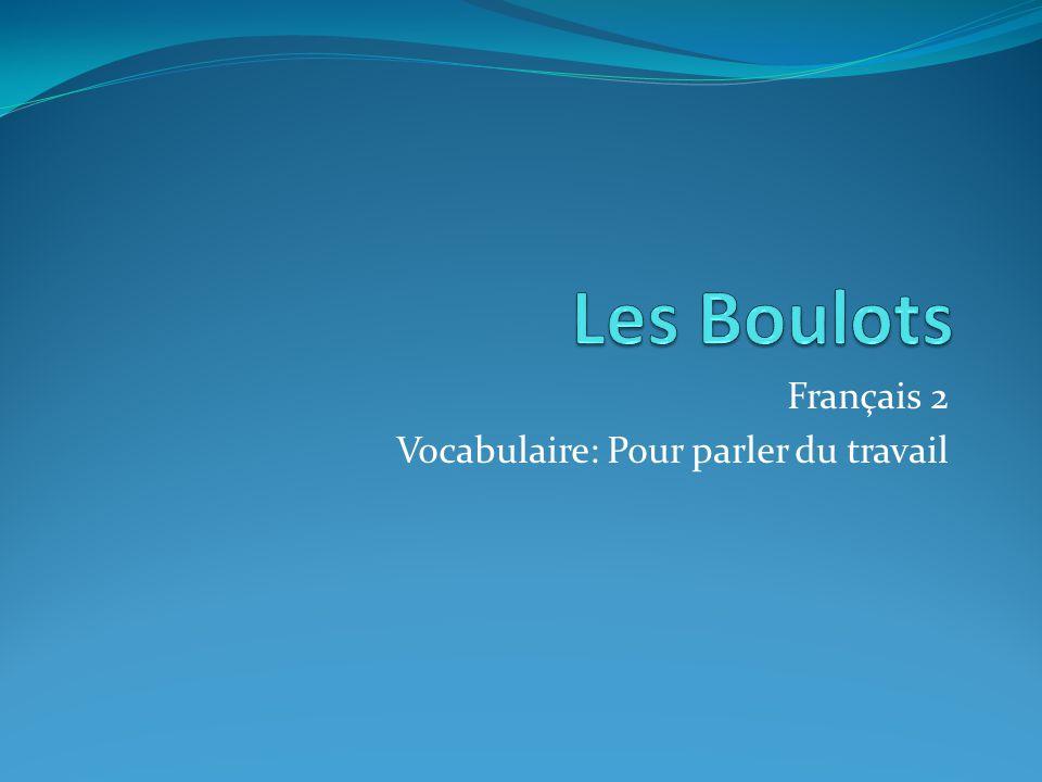 Français 2 Vocabulaire: Pour parler du travail
