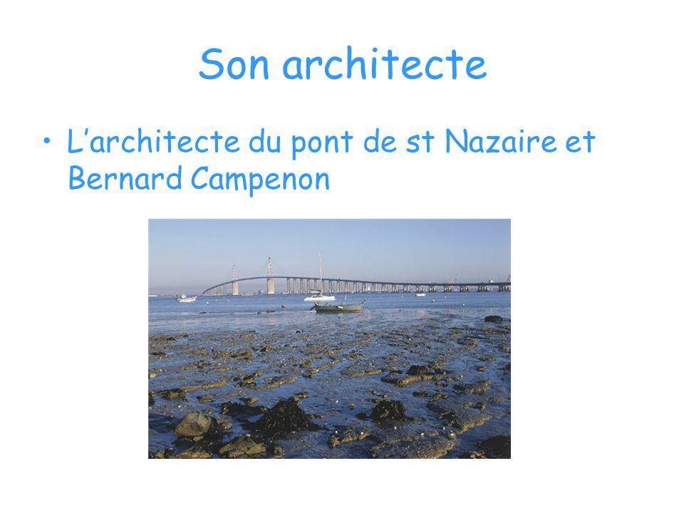 Son architecte Larchitecte du pont de st Nazaire et Bernard Campenon