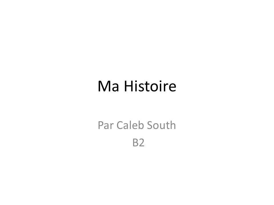 Ma Histoire Par Caleb South B2