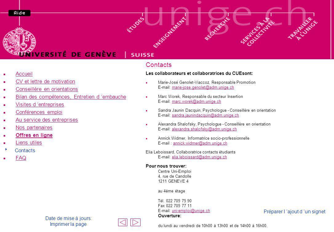 Contacts Les collaborateurs et collaboratrices du CUEsont: n Marie-José Genolet-Viaccoz, Responsable Promotion E-mail: marie-jose.genolet@adm.unige.ch