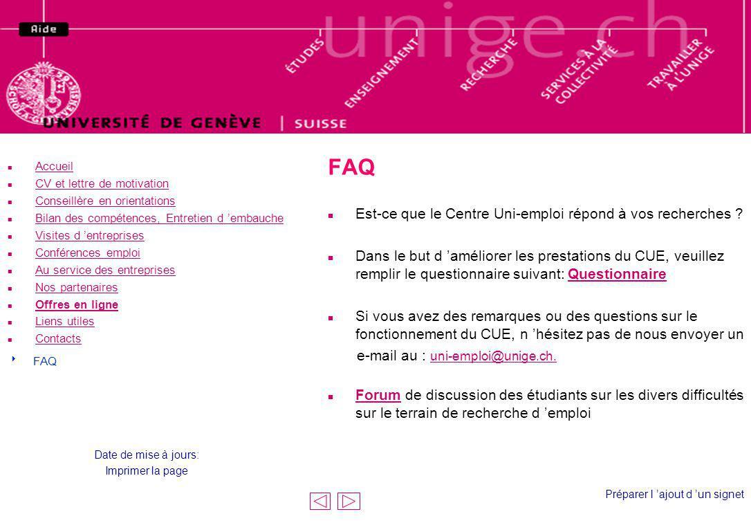 FAQ n Est-ce que le Centre Uni-emploi répond à vos recherches ? n Dans le but d améliorer les prestations du CUE, veuillez remplir le questionnaire su