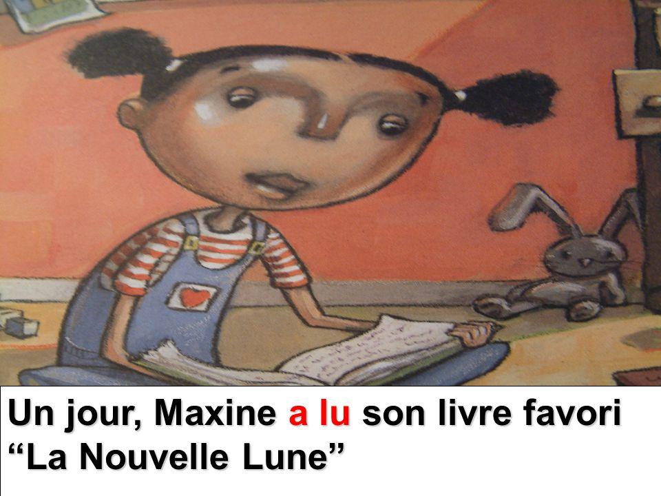Un jour, Maxine a lu son livre favori La Nouvelle Lune