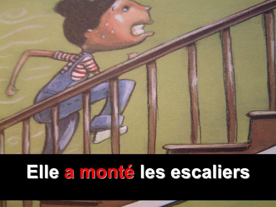 Elle a monté les escaliers