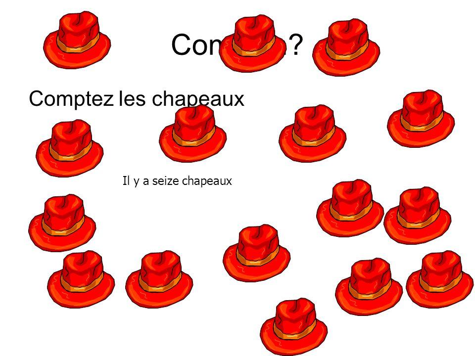 Combien Comptez les chapeaux Il y aseize chapeaux