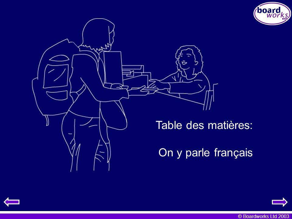 © Boardworks Ltd 2003 On y parle français