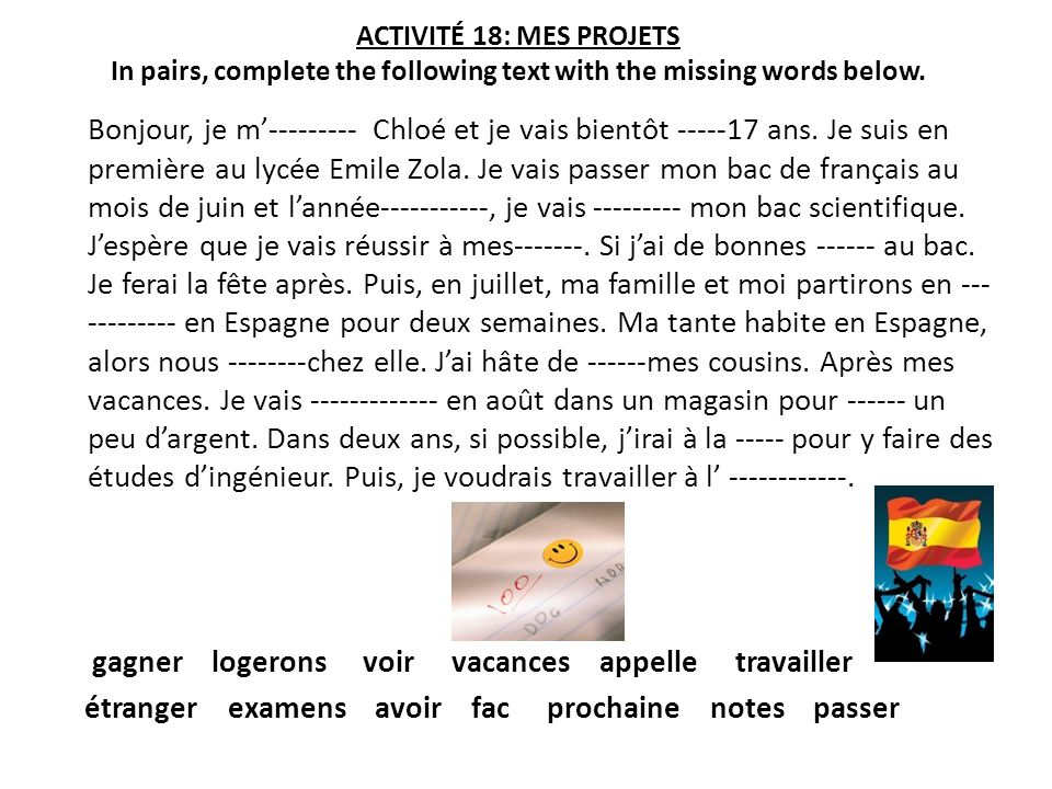 ACTIVITÉ 18: MES PROJETS In pairs, complete the following text with the missing words below.