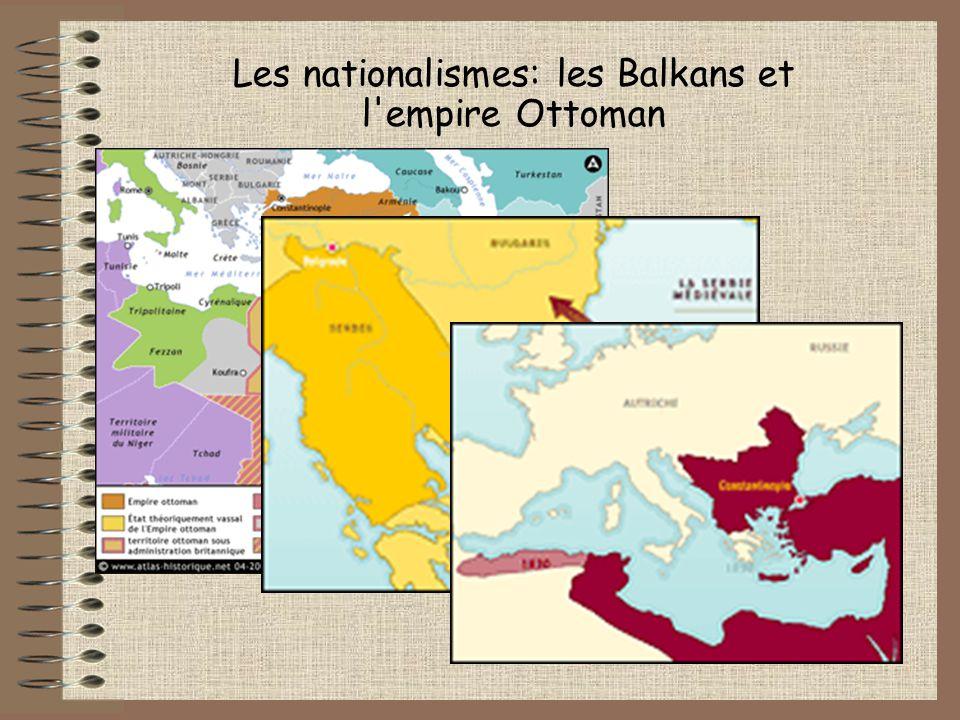 Les nationalismes: les Balkans et l'empire Ottoman