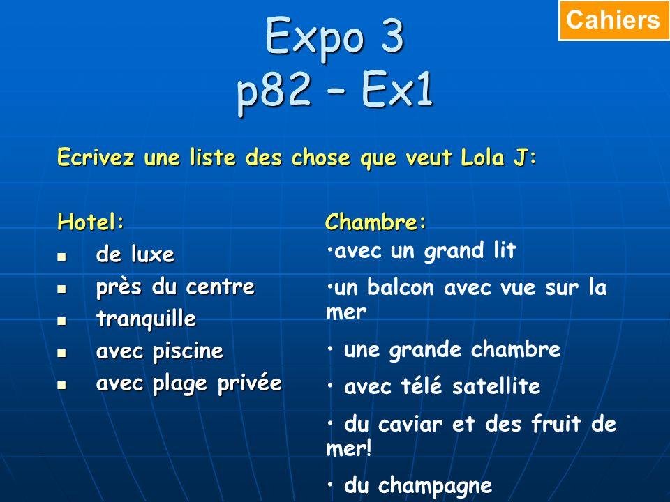 Expo 3 p82 – Ex1 Lisez lemail et trouvez les mots en français: 1. 1. therefore 2. 2. every morning 3. 3. private beach 4. 4. luxury hotel 5. 5. a bett