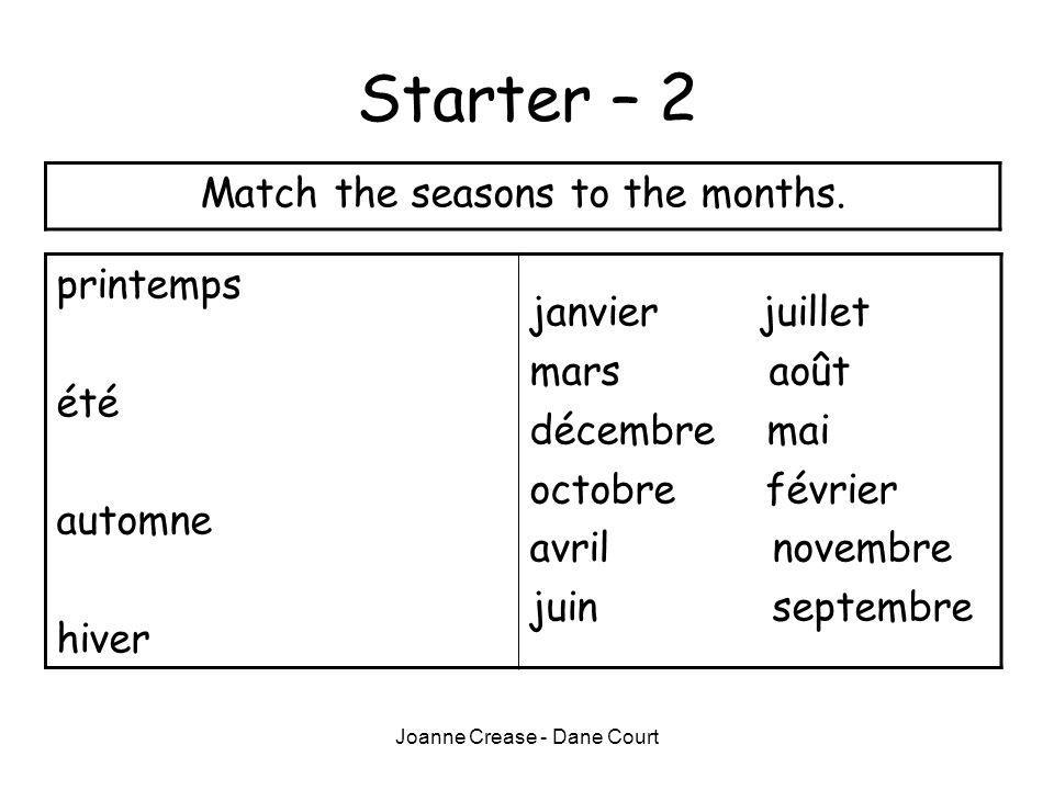 Joanne Crease - Dane Court Starter – 2 Match the seasons to the months.