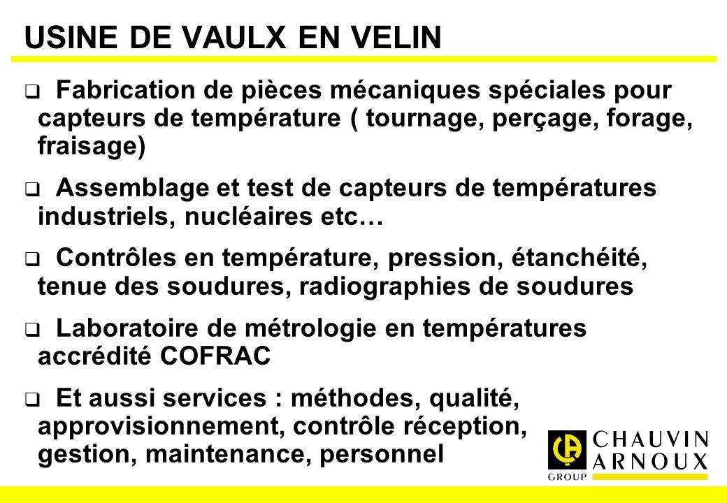 USINE DE VAULX EN VELIN Fabrication de pièces mécaniques spéciales pour capteurs de température ( tournage, perçage, forage, fraisage) Assemblage et t